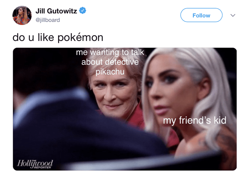 tweet about adults wanting to talk about Pokemon with picture of Glenn Close behind Lady Gaga