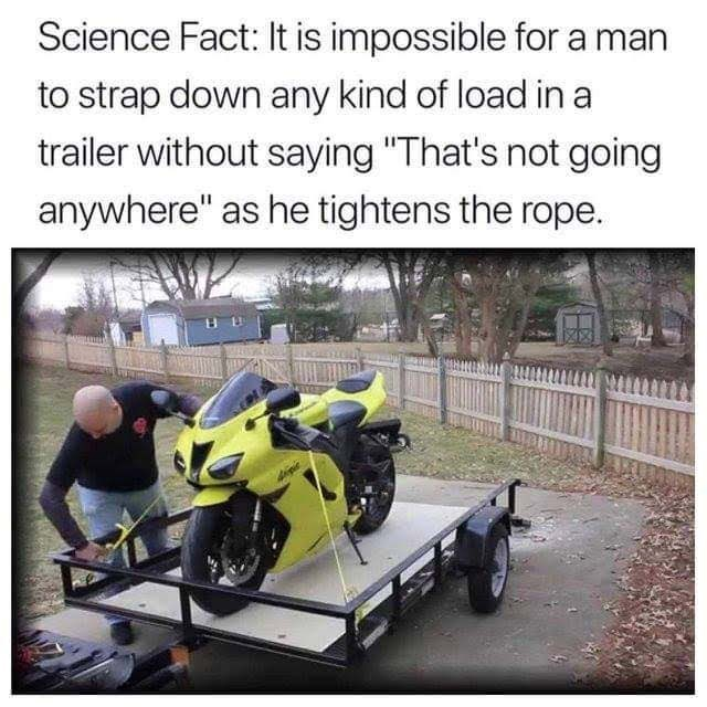 meme about things men say with photo of man tying motorcycle behind car