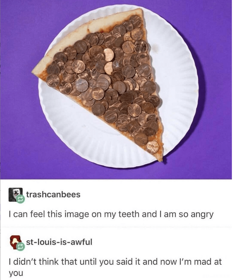 Tumblr thread about imagining tasting a pizza slice covered in coins