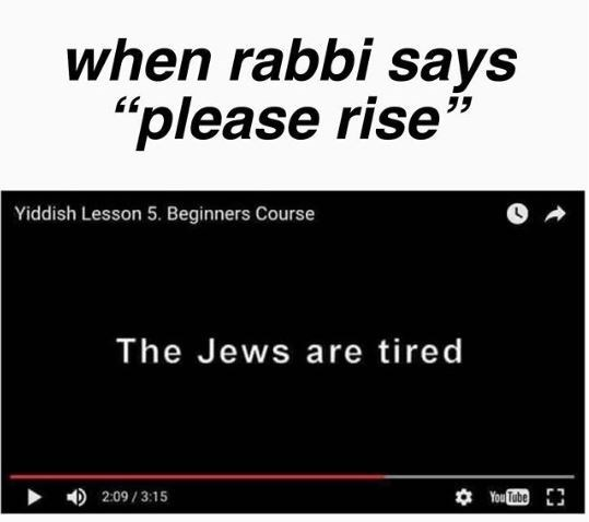 meme about not wanting to stand when the rabbi asks for everyone to rise