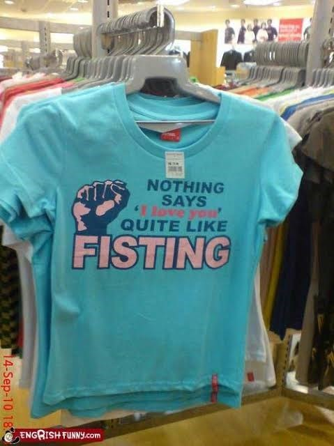 T-shirt - NOTHING SAYS ROve you QUITE LIKE FISTING ENGRISH FUNNY.Com 14-Sep-10 18