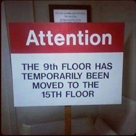 Text - Attention THE 9th FLOOR HAS TEMPORARILY BEEN MOVED TO THE 15TH FLOOR