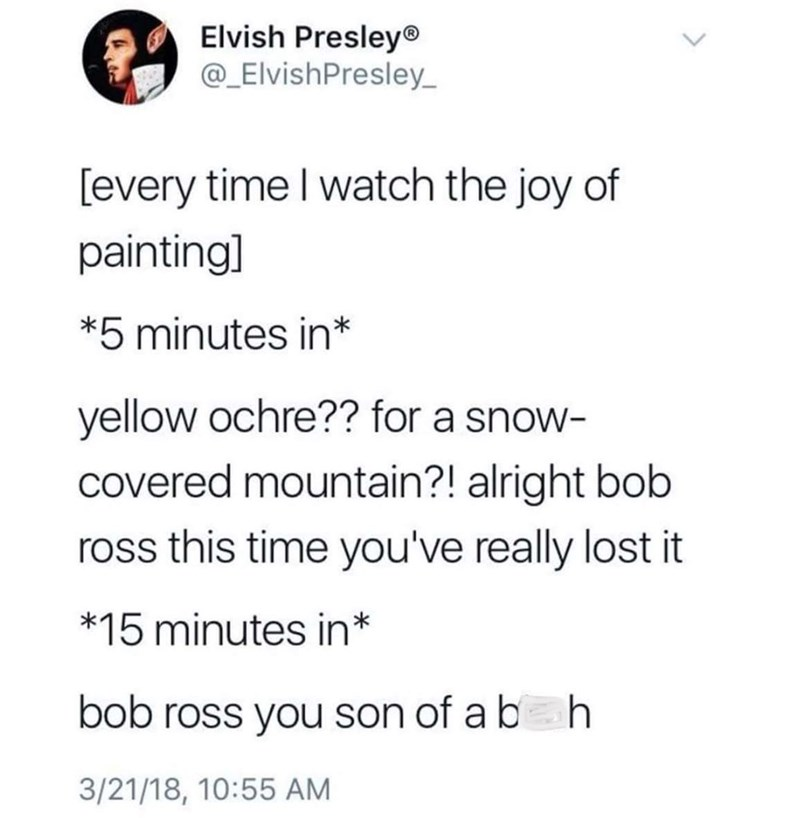 tweet about bob ross you've done it again in the joy of painting