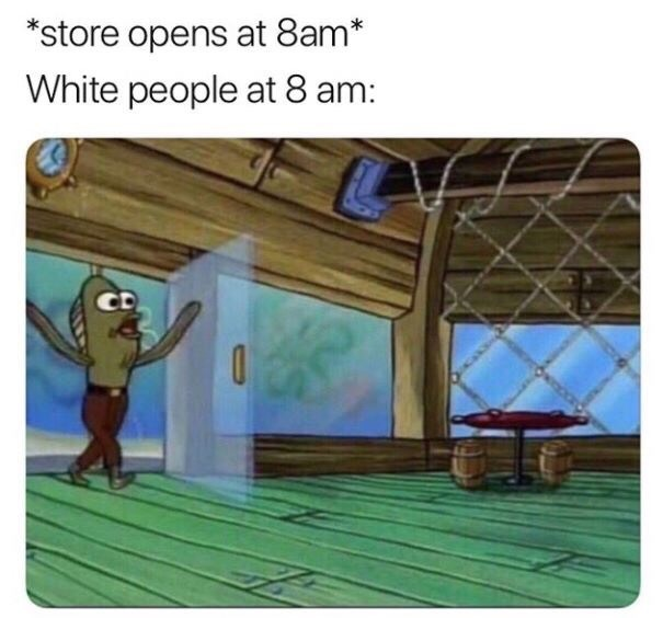 Cartoon - *store opens at 8am* White people at 8 am:
