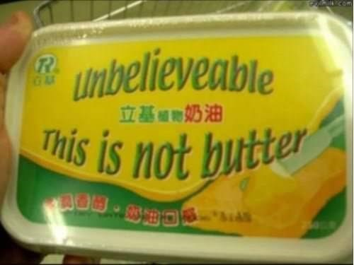 "Product that reads, ""Unbelievable this is not butter"""