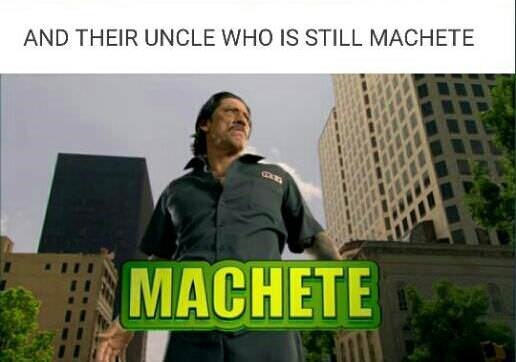 Font - AND THEIR UNCLE WHO IS STILL MACHETE MACHETE