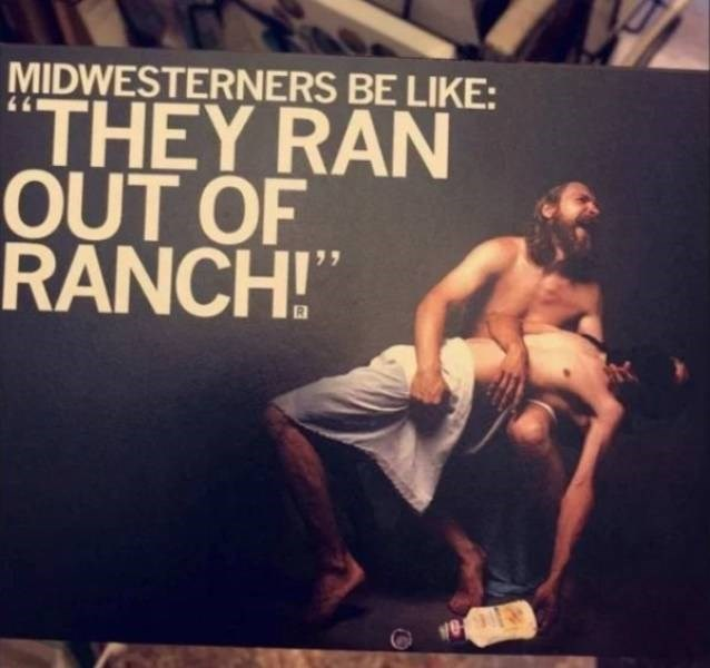 Album cover - MIDWESTERNERS BE LIKE: THEY RAN OUT OF RANCH!""