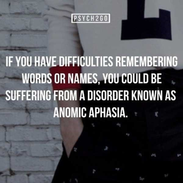 Font - PSYCH2G0 IF YOU HAVE DIFFICULTIES REMEMBERING WORDS OR NAMES, YOU COULD BE SUFFERING FROM A DISORDER KNOWN AS ANOMIC APHASIA