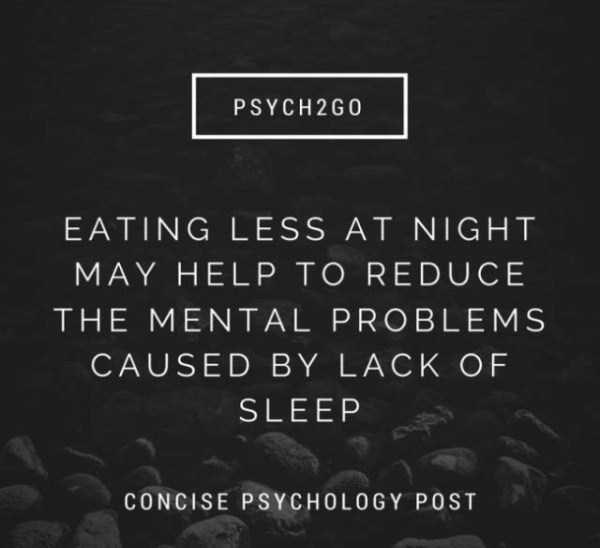 Text - PSYCH 2G0 EATING LESS AT NIGHT MAY HELP TO REDUCE THE MENTAL PROBLEMS CAUSED BY LACK OF SLEEP CONCISE PSYCHOLOGY POST