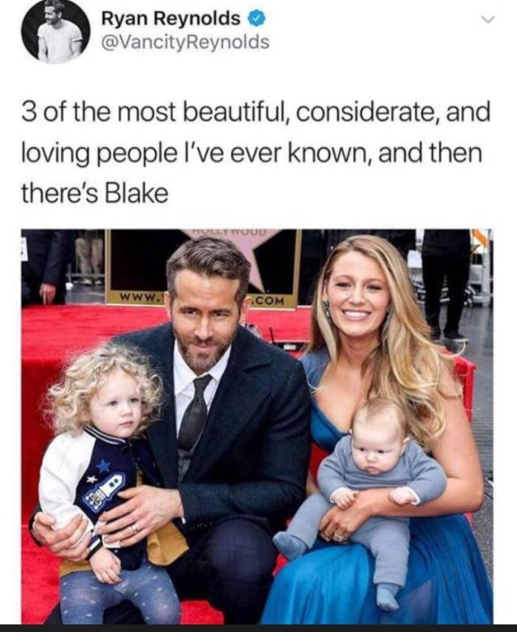 "Ryan Reynolds tweet that reads, ""Three of the most beautiful, considerate and loving people I've ever known, and then there's Blake"" above a pic of Ryan Reynolds, Blake Lively and their two kids"