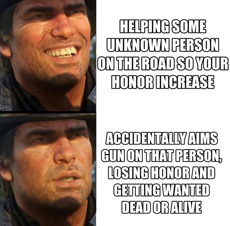 Red Dead Meme about trying to manage your honor in game