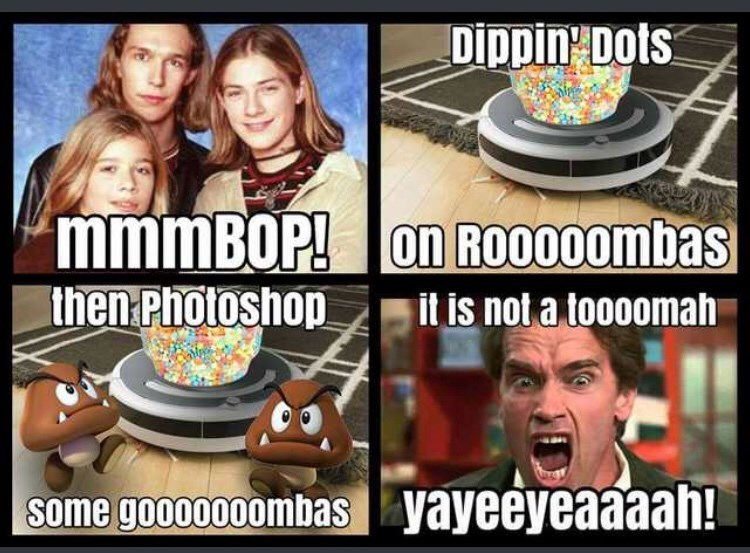 "Fake lyrics to the Hanson song 'Mmmbop' that read, ""Mmmbop, Dippin' Dots on Roombas, then photoshop some Goombas, it is not a Toomah, yeaah yeeaah"""
