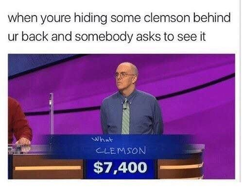 Jeopardy meme about hiding clemson behind your back