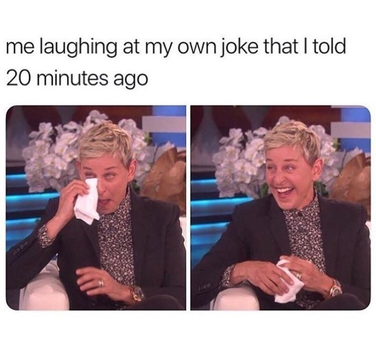 meme about making yourself laugh with picture of Ellen DeGeneres wiping tears from laughing