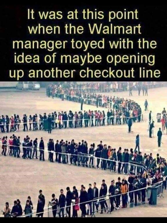 "Caption that reads, ""It was at this point when the Walmart manager toyed with the idea of maybe opening up another checkout line"" above a pic of people standing in a very long line"