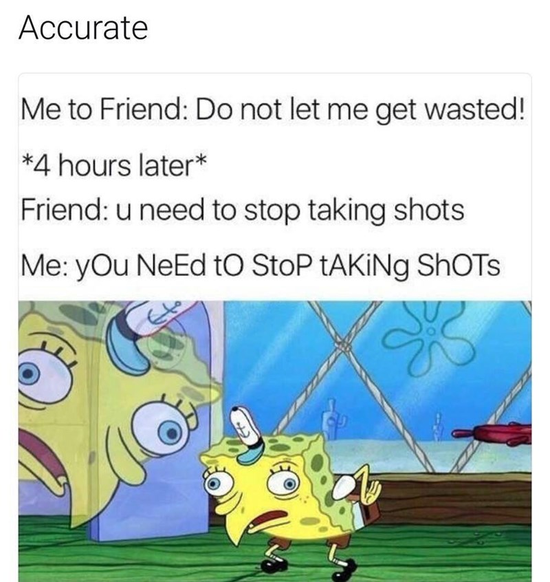 meme about not listening to your friends with picture of mocking Spongebob