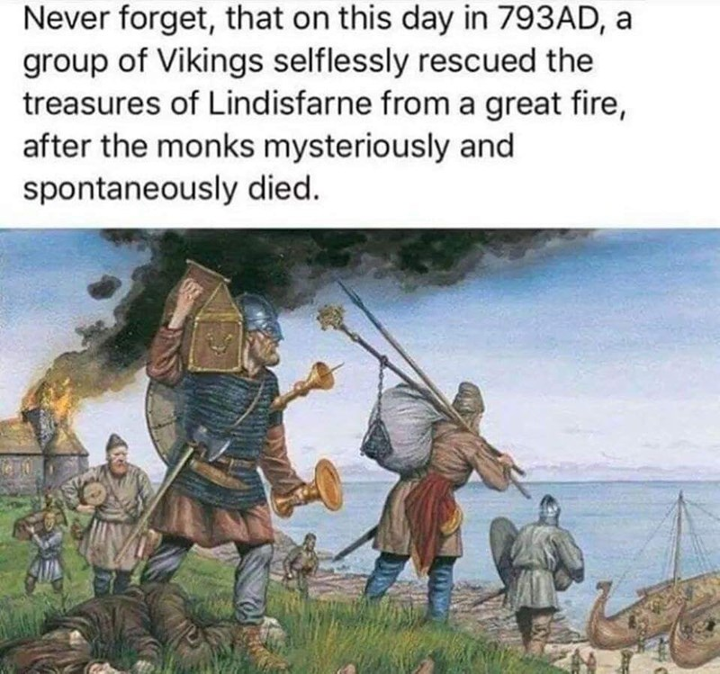 fake history meme retelling a vikings pillaging a monastery story in a positive light
