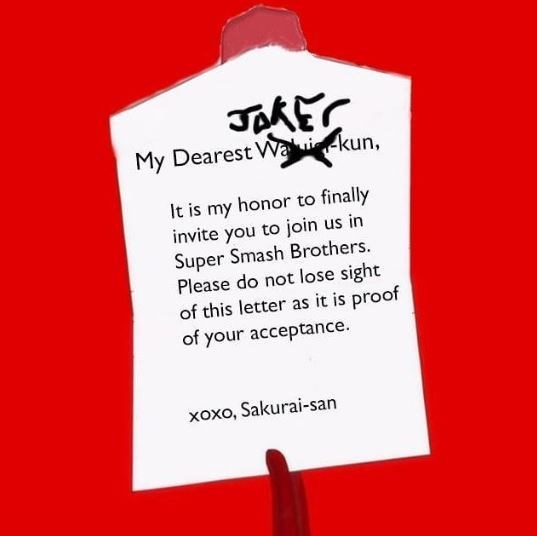 Text - My Dearest W kun, It is my honor to finally invite you to join us in Super Smash Brothers. Please do not lose sight of this letter as it is proof of your acceptance. xoxo, Sakurai-san