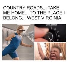 "strange meme about the song ""Country Roads"""