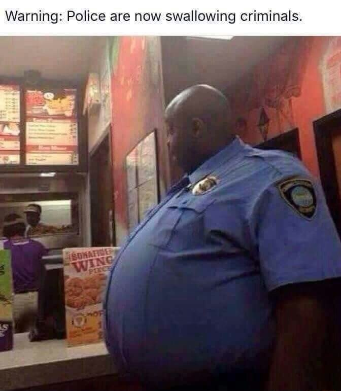 strange meme about police eating criminals with picture of police officer with very large belly