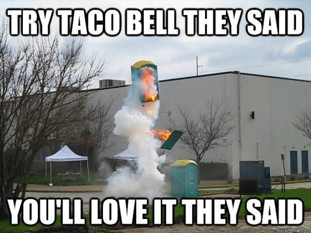 strange meme about getting explosive diahrrea at Taco Bell with picture of a portable toilet launching off