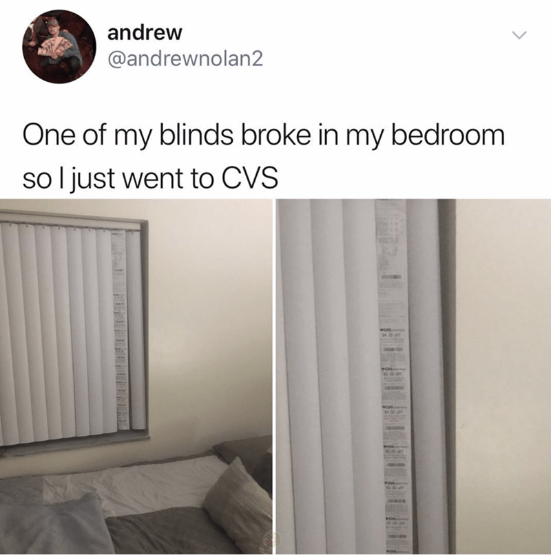 amusing meme about replacing broken window blinds with receipts from CVS