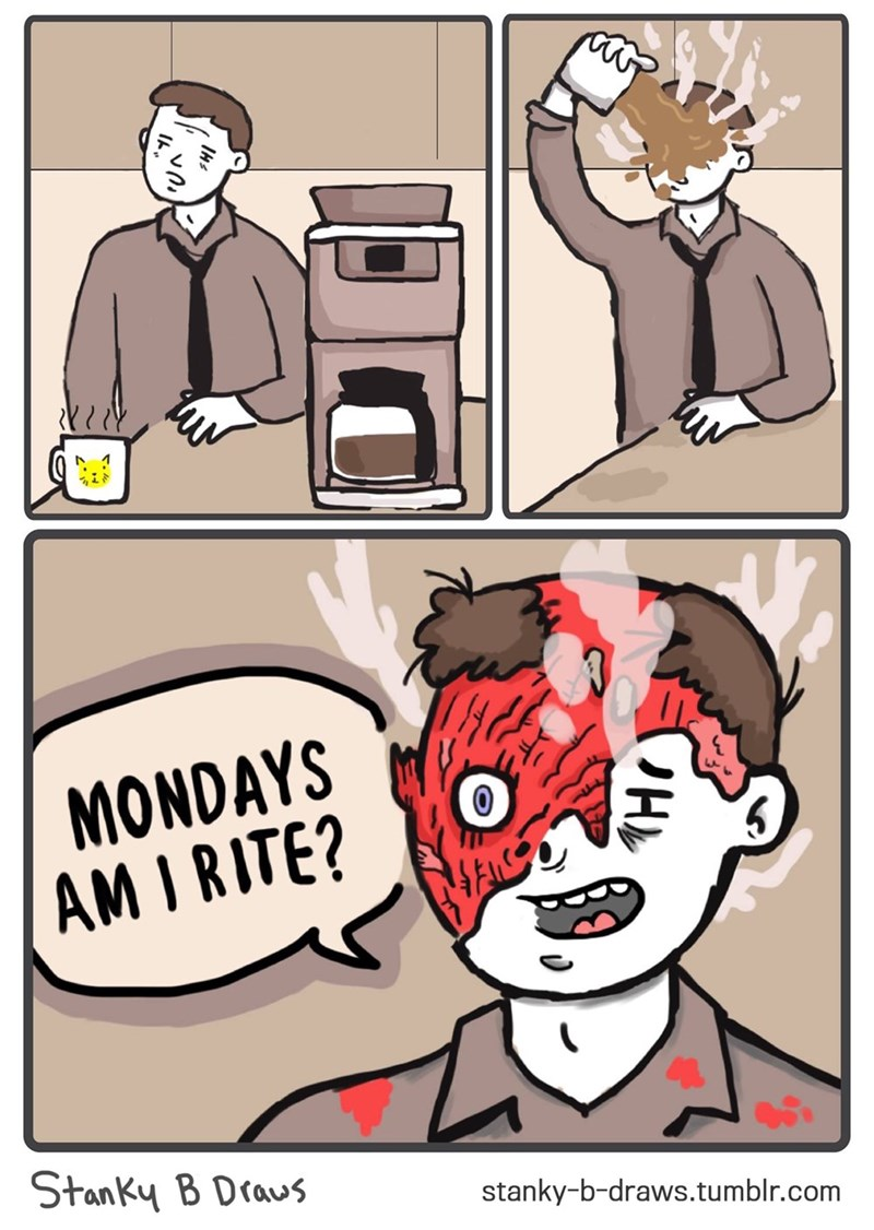 comic about Monday mornings with man spilling scalding hot coffee on his face