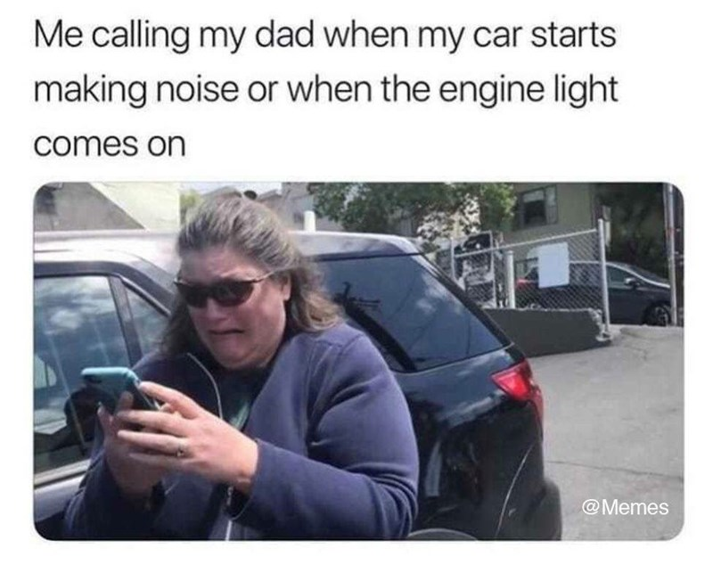 meme about asking your dad for help with car issues with picture of woman hysterically dialing on her phone