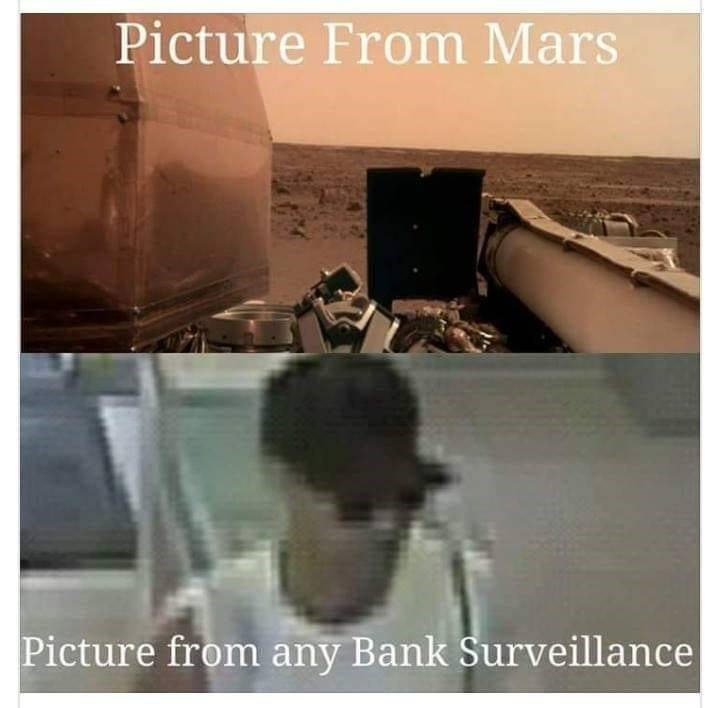 meme about how pics from space are better quality than bank surveillance videos