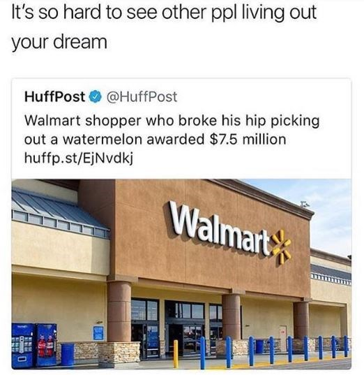 post about a person who got money after injuring himself at a Walmart