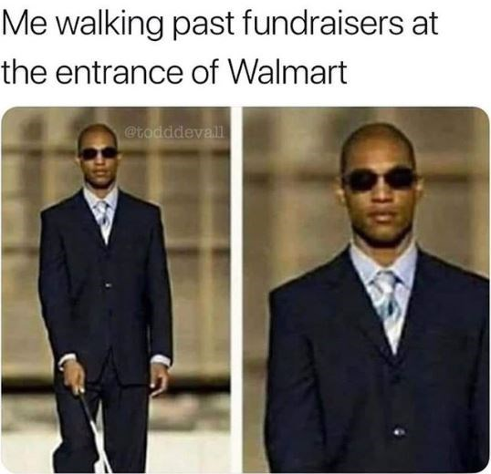 meme about faking being blind when you see a fundraiser at Walmart