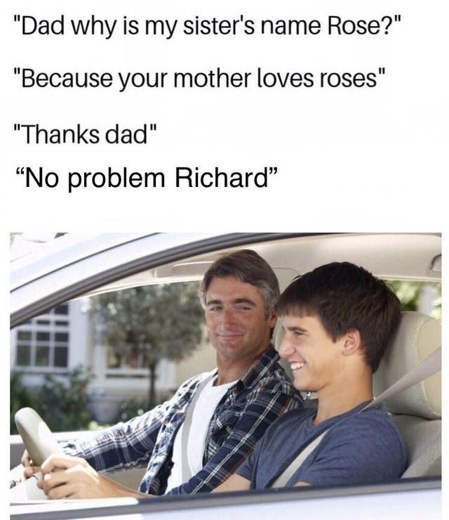dank meme about dad naming his son dick