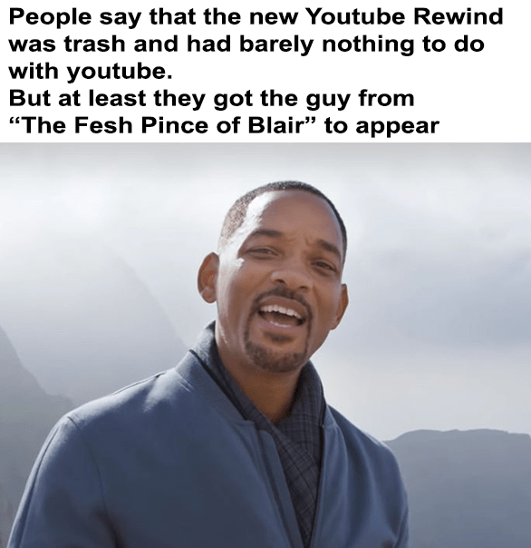 Youtube Rewind Meme about the unnecessary featuring of Will Smith