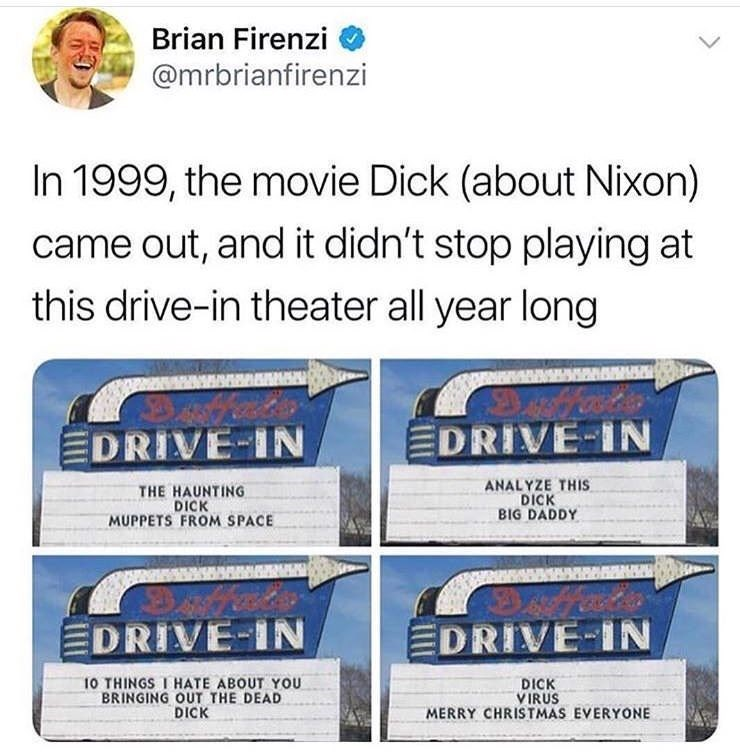 "tweet about the movie ""dick"" staying in a theater for a year"