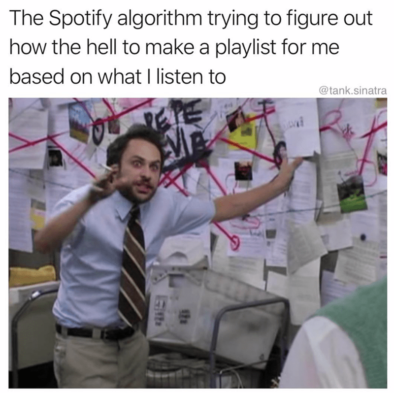 meme about spotify creating a playlist for you