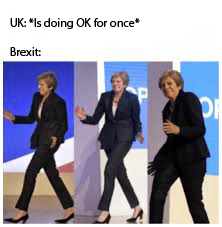 brexit meme about UK doing all right and then Brexit ruins it