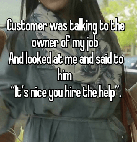 Text - Customer was talking bo the Owner of my job And look said to ed atme and hitm E's nice you hire the help