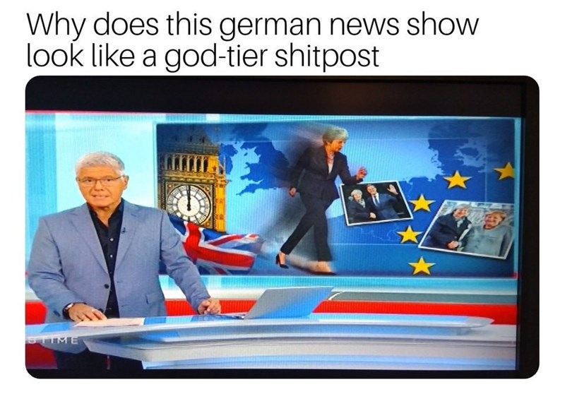Funny meme about German news looking like a shitpost, Theresa may meme.