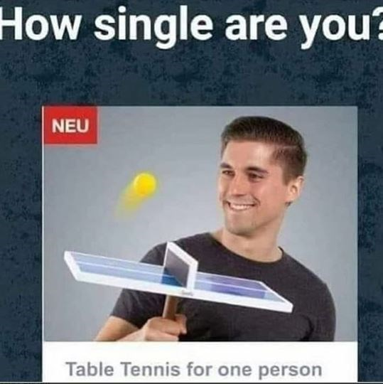 "Caption that reads, ""How single are you?"" above an ad and pic for 'Table tennis for one person'"
