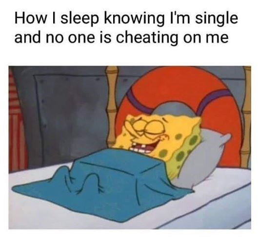 spongebob meme about sleeping peacefully when you are single