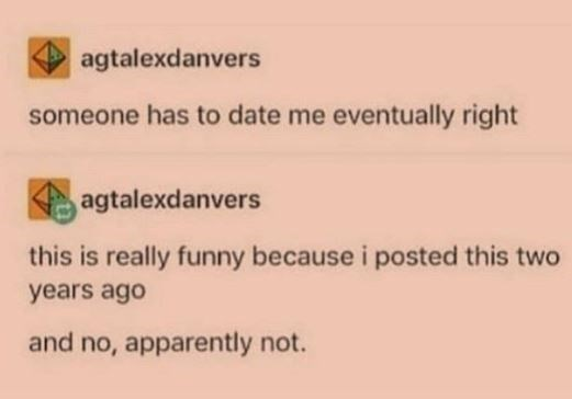 post about being single and 2 years later it still is true