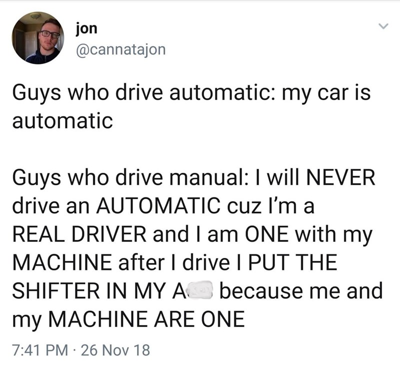silly meme about guys who drive manual cars acting superior