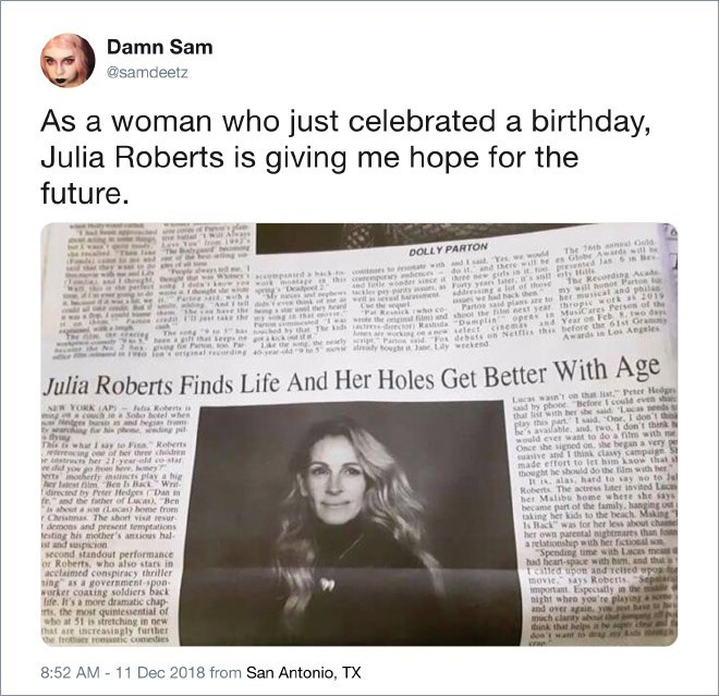Text - Damn Sam @samdeetz As a woman who just Julia Roberts is celebrated a birthday, hope for the giving me future. DOLLY PARTOw The 76th ansal Gold d uewnder since it ihree new girls in it. to ressed Jas I Bes fhe Reconding Acade acopned a hack wark motage thi ctempuray miene te ate wth amdEsast, Yes we w d do it and there will be es Globe Awad swil sves ind w clex py pty s aFoty years later, its so erty Hells thk of ine a vell a eal aaent Daoot 2 addiesng a lot.of theNE us we had hack then te