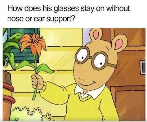 meme pointing out the Arthur wears glasses despite not having a nose