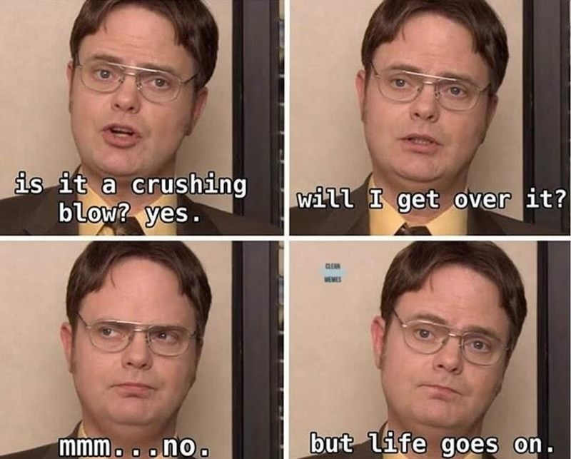 wholesome meme about moving on with pics of Dwight from The Office accepting failure