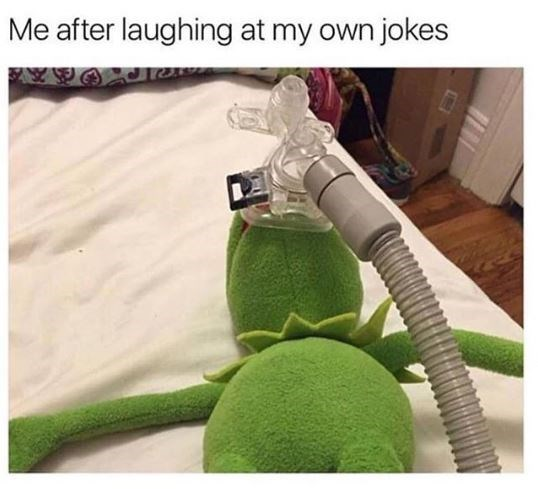 """Caption that reads, """"Me after laughing at my own jokes"""" above a pic of Kermit with an oxygen mask on"""