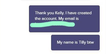 Text - Thank you Kelly. I have created the account My email is My name is Tilly btw