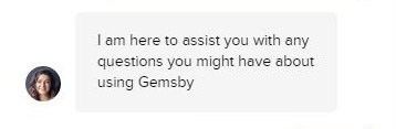 Text - I am here to assist you with any questions you might have about using Gemsby