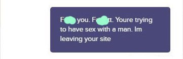 Product - Fyou. F. Youre trying to have sex with a man. Im leaving your site