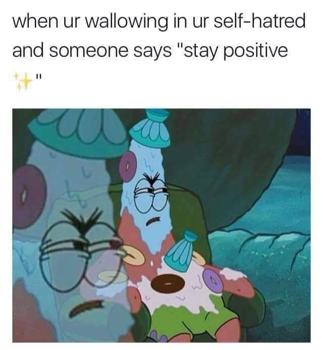 meme about getting mad when someone tries to cheer you up with pic of Patrick covered in milkshake and squinting angrily